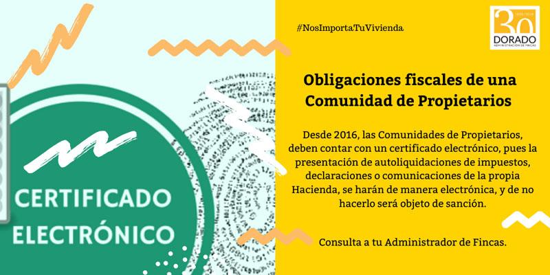 obligaciones fiscales de una comunidad de propietarios certificado electronico obligatorio dorado administracion de fincas