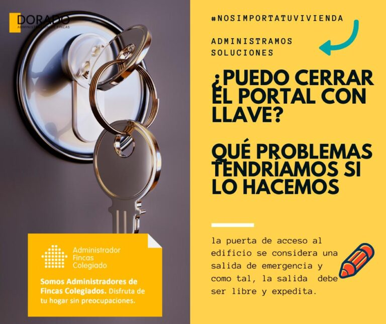 puedo cerrar portal con llave que problemas tendriamos si lo hacemos Dorado administracion y gestion de fincas